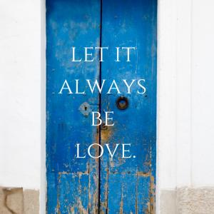 Choose. Love.Every single day,choose love. (7)