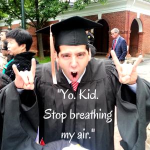 -Yo. Kid. Stop breathing my air.- (2)